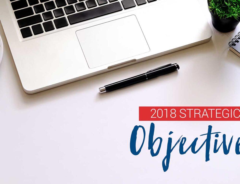 2018 Strategic Objectives